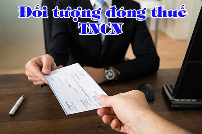 Đối tượng nộp thuế thu nhập cá nhân