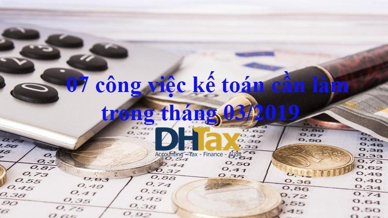 07 công việc kế toán cần làm trong tháng 03/2019