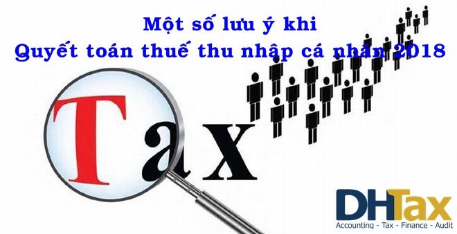Một số lưu ý khi Quyết toán thuế thu nhập cá nhân 2018